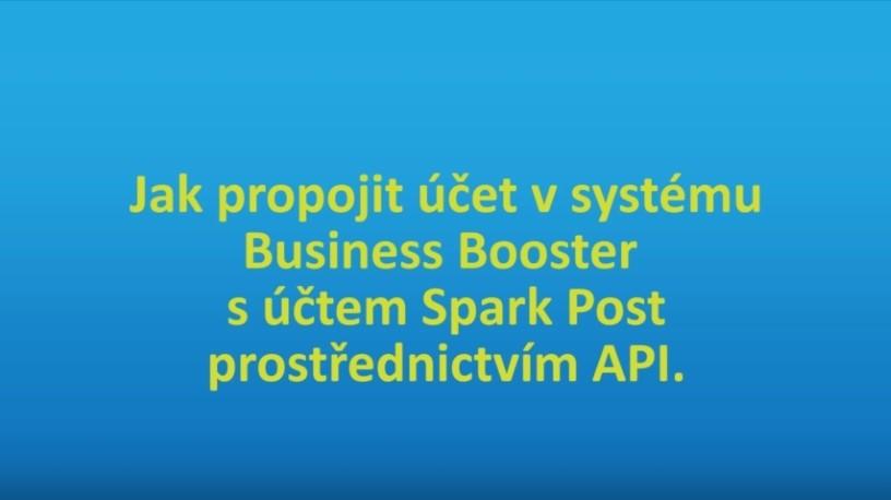 Jak propojit Business Booster s účtem Spark Post prostřednictvím API