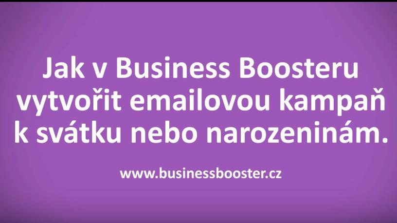 Jak v Business Boosteru vytvořit emailovou kampaň k svátku, nebo k narozeninám